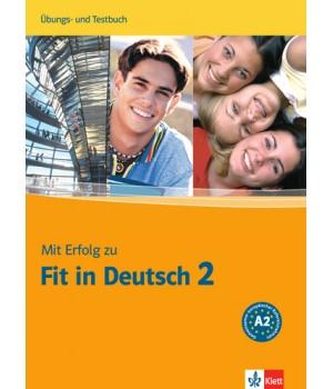 Тести Mit Erfolg zu Fit in Deutsch 2 Übungs- und Testbuch. A2