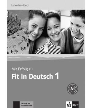Книга для вчителя Mit Erfolg zu Fit in Deutsch 1 Lehrerhandbuch. A1
