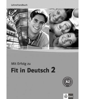 Книга для вчителя Mit Erfolg zu Fit in Deutsch 2 Lehrerhandbuch. A2