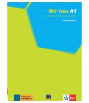 Книга для учителя Wir Neu A1 Lehrerhandbuch