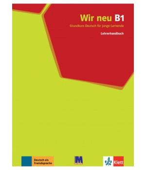 Книга для вчителя Wir Neu B1 Lehrerhandbuch