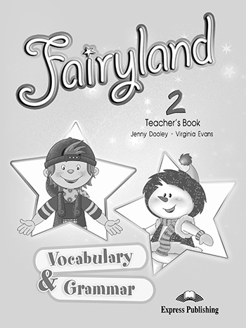 Книга для вчителя Fairyland 2 Vocabulary & Grammar Practice Teacher's Book