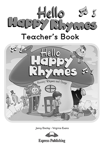 Книга для вчителя Hello Happy Rhymes Teacher's Book